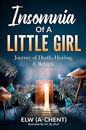 Insomnia of a Little Girl: Journey of Death, Healing & Rebirth