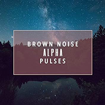 Brown Noise Alpha Pulses