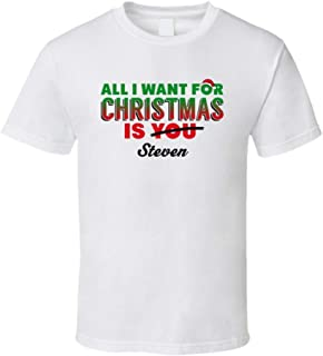 Steven All I Want for Christmas is You Funny Christmas T Shirt