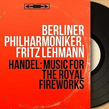 Handel: Music for the Royal Fireworks (Mono Version)