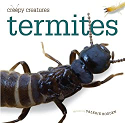 Creepy Creatures: Termites