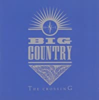 The Crossing by Big Country (2002-02-05)