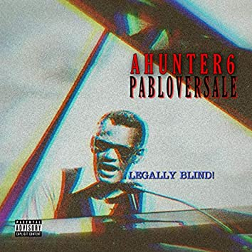 Legally Blind (feat. Pabloversale)