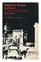 Imperial Russia 1682-1825;: The coming of age of modern Russia (Borzoi history of Russia)