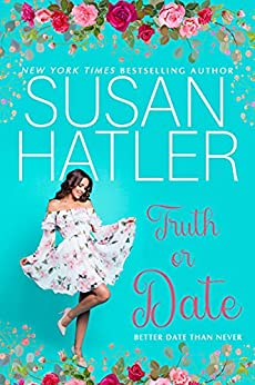 Truth or Date: A Sweet Romance with Humor (Better Date than Never Series Book 2) by [Susan Hatler]