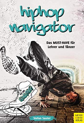 HipHop Navigator: Das Must-have für Lehrer und Tänzer