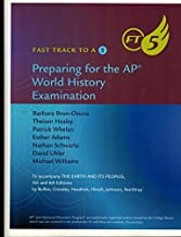 Fast Track to a 5 Preparing for the Ap World History Examination to Accompany the Earth and Its Peoples, 5th and 6th Editions