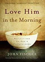 Love Him in the Morning: Reflections on God