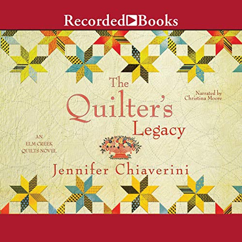 The Quilter's Legacy Audiobook By Jennifer Chiaverini cover art