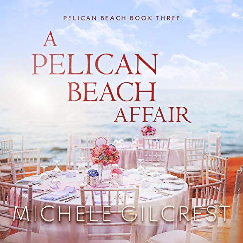 A Pelican Beach Affair Audiobook By Michele Gilcrest cover art