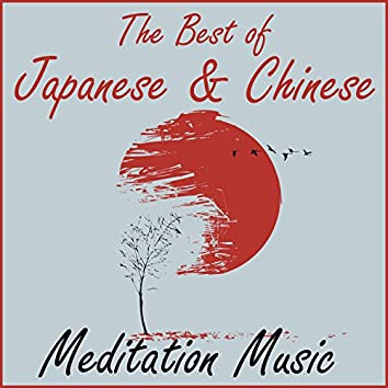 The Best of Japanese & Chinese Meditation Music