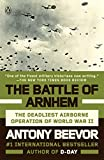 The Battle of Arnhem: The Deadliest Airborne Operation of World War II