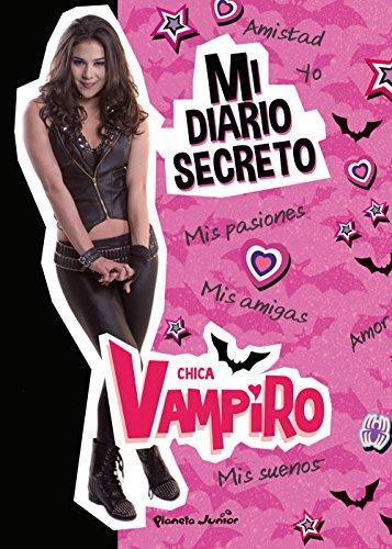 Chica Vampiro. Mi diario secreto