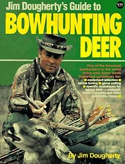 Jim Dougherty's Guide to Bowhunting Deer