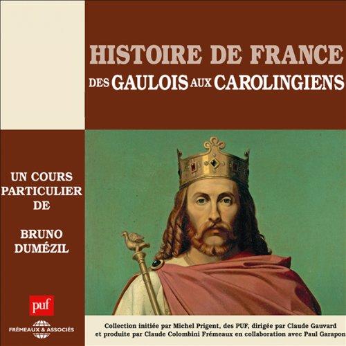Couverture de Des Gaulois aux Carolingiens (Histoire de France 1)