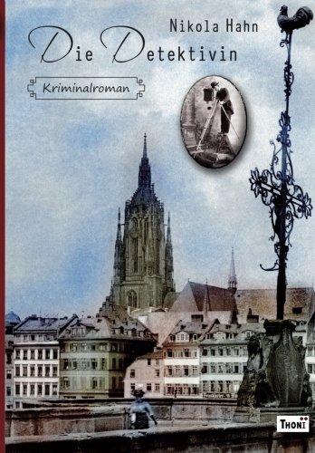 Die Detektivin: Kriminalroman (Krimis zur Kriminalistik, Band 1)