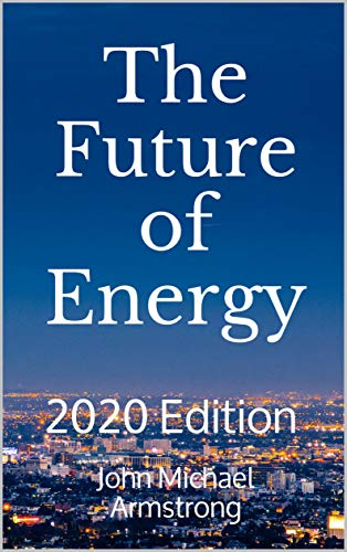 The Future of Energy: 2020 Edition by [John Armstrong]