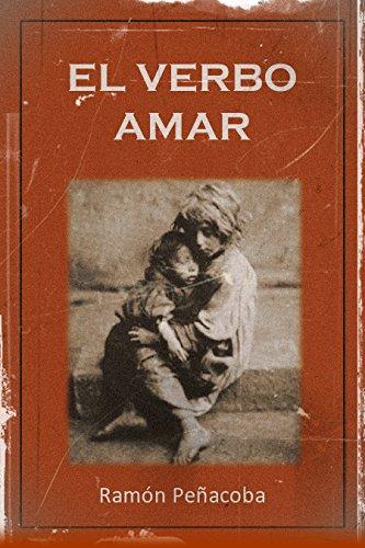 El verbo amar (La España del ayer nº 2) eBook: Peñacoba, Ramón: Amazon.es: Tienda Kindle