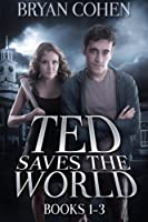 Ted Saves the World: Books 1-3 151485340X Book Cover