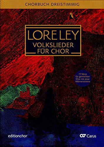 Loreley - Volkslieder für Gemischter Chor - 70 Volkslieder wurden von 30 Komponistinnen und Komponisten - ohne CD ! - Verlag Carus 9790007186753
