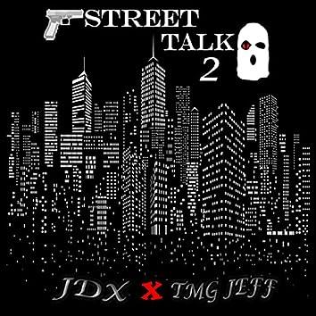 Street Talk, Pt. 2