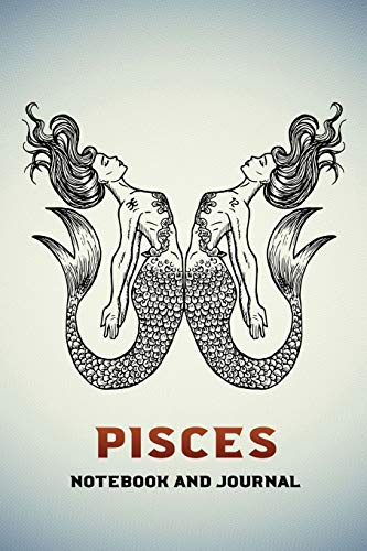 Pisces Notebook and Journal: Fantasy Style Zodiac Star Sign Horoscope Journal, Diary, Notebook or Log, Birthday Christmas Gift for Men, Women and Kids | 118 pages | 6x9 Easy Carry Compact Size