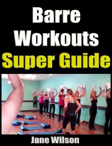 Barre Workouts Super Guide
