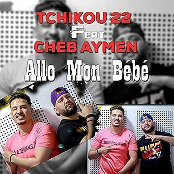 Allo Mon Bébé (feat. Cheb Aymen)