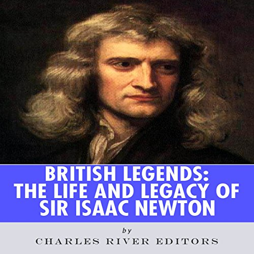 British Legends: The Life and Legacy of Sir Isaac Newton Titelbild