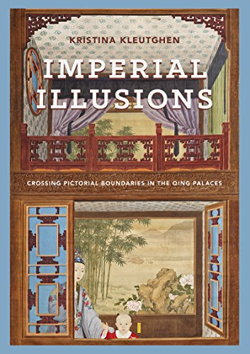 Imperial Illusions: Crossing Pictorial Boundaries in the Qing Palaces (Art History Publication Initiative)