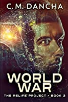 World War (The ReLife Project Book 2)