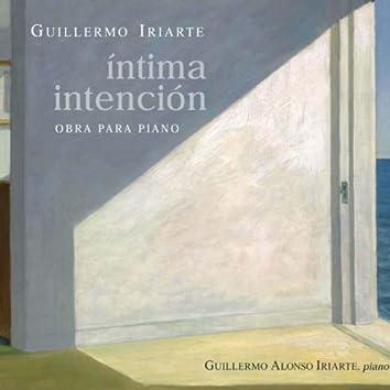 Guillermo Iriarte: Íntima Intención. Obra para Piano
