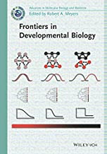 Frontiers in Developmental Biology (Current Topics from the Encyclopedia of Molecular Cell Biology and Molecular Medicine)