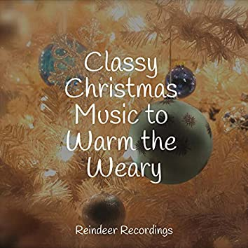 Classy Christmas Music to Warm the Weary