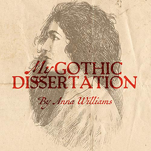 My Gothic Dissertation Podcast By Anna Williams cover art