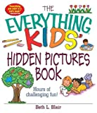 The Everything Kids' Hidden Pictures Book: Hours Of Challenging Fun!