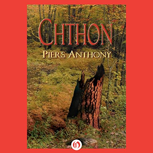 Chthon                   By:                                                                                                                                 Piers Anthony                               Narrated by:                                                                                                                                 Basil Sands                      Length: 9 hrs and 12 mins     9 ratings     Overall 4.1