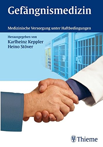 Gefängnismedizin: Medizinische Versorgung unter Haftbedingungen
