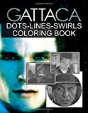 Gattaca Dots Lines Swirls Coloring Book: Activity Color Puzzle Books For Adult Gattaca