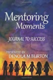 Mentoring Moments: Journal to Success