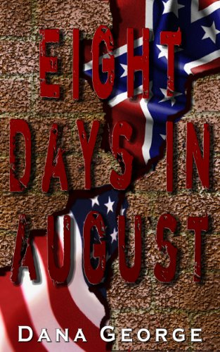 Book: Eight Days in August by Dana George