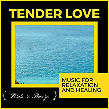 Tender Love - Music For Relaxation And Healing