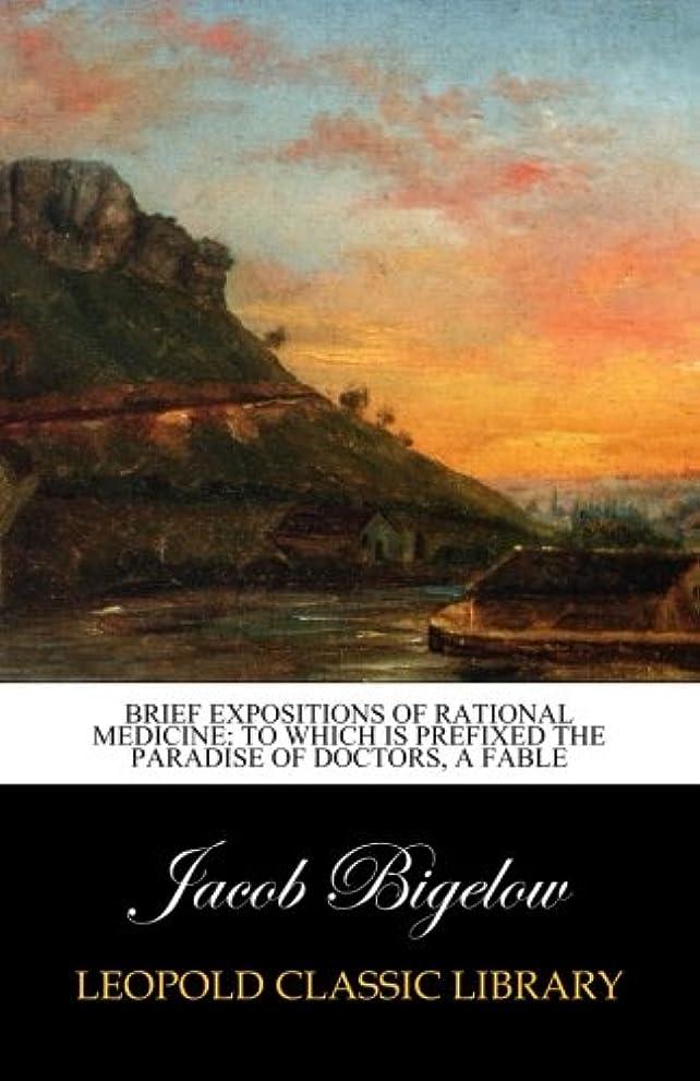詐欺思い出す金貸しBrief expositions of rational medicine: To which is Prefixed The Paradise of Doctors, a Fable