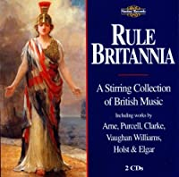 Rule Britannia: Collection of British Music by HANDEL / PURCELL / ELGAR (2000-10-17)