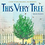This Very Tree: A Story of 9/11, Resilience, and Regrowth (English Edition)