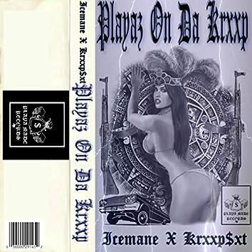 Playaz on Da Krxxp (feat. Krxxp$et)