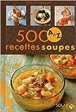 500 recettes de soupes de A à Z de Sylvie GIRARD-LAGORCE ( 30 septembre 2010 ) - 30/09/2010