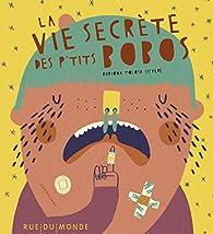 La vie secrète des p'tits bobos par Sisteré Mariona Tolosa