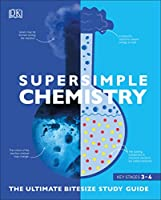 SuperSimple Chemistry: The Ultimate Bitesize Study Guide Front Cover