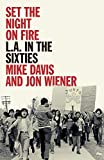 Set the Night on Fire: L.A. in the Sixties (English Edition)